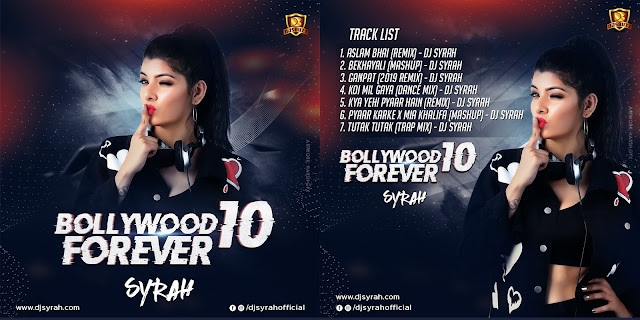 Bollywood Forever 10 – DJ SYRAH