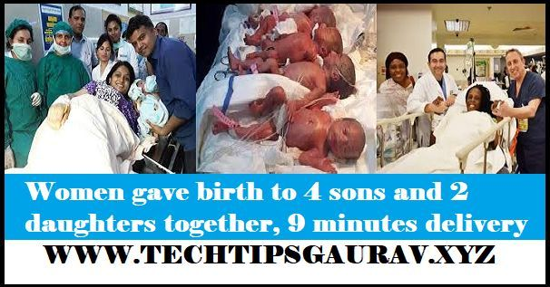 Women gave birth to 4 sons and 2 daughters together, 9 minutes delivery, According to the hospital, the weight of children is between 790 grams and 1.3 kg. Their condition is stable and they are kept in the hospital's neonatal intensive care unit.