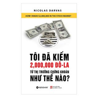 Tôi Đã Kiếm Được 2.000.000 Đô-La Từ Thị Trường Chứng Khoán Như Thế Nào? (Tái Bản 2018) ebook PDF-EPUB-AWZ3-PRC-MOBI
