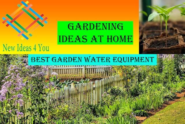 Best Garden Water Equipment. Gardening Ideas at Home.