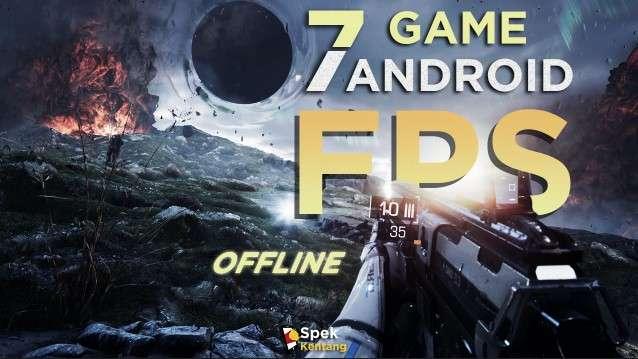 7 Game FPS Offline Terbaik Android 2020 Grafik Ciamik Ukuran Cukup Ringan