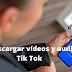 Como descargar vídeos y audios en Tik Tok