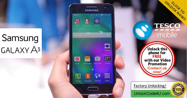 Factory Unlock Code Samsung Galaxy A3 from Tesco