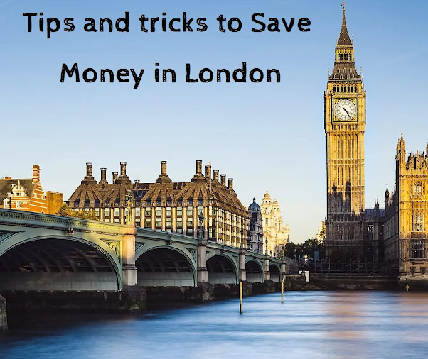 Tips and tricks to Save Money in London