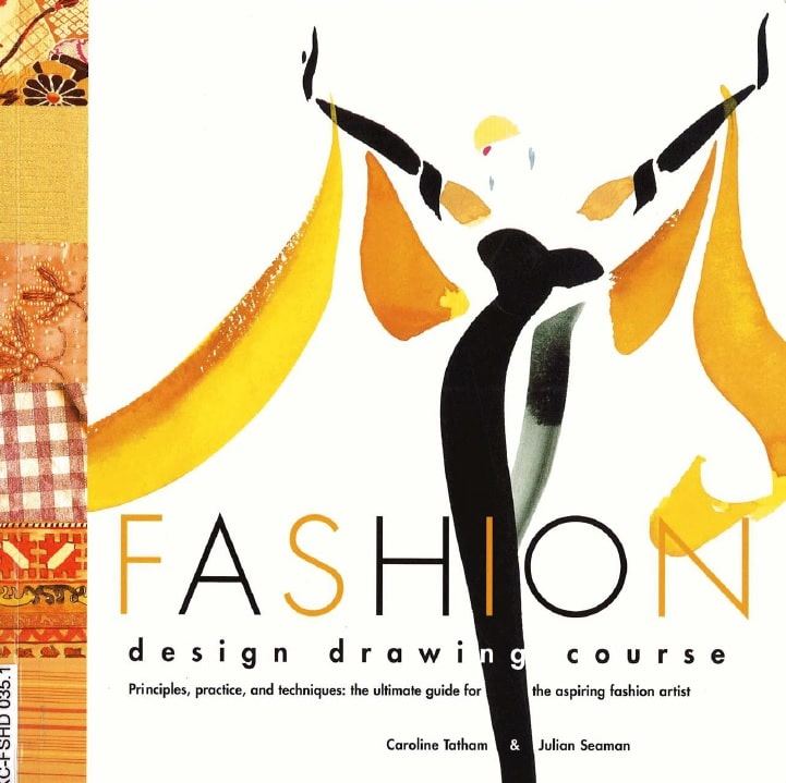 Fashion Design Drawing Course: Principles, Practice, and Techniques