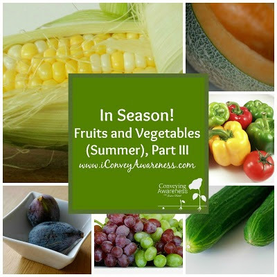 Convey Awareness | In Season! Fruits and Veggies (Summer) Part III - Recipe Collection