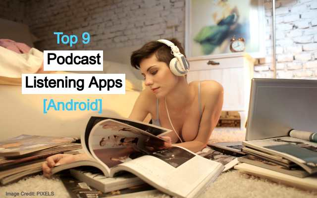 Android Podcast Listening Apps