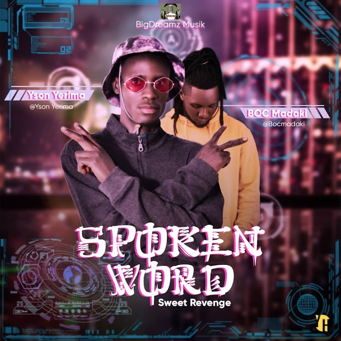 Yson Yerima X B.O.C Madaki Lyrics Of Sweet revenge (Spoken word)