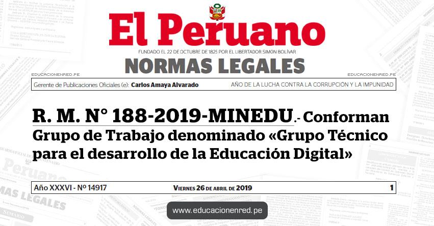 R. M. N° 188-2019-MINEDU - Conforman Grupo de Trabajo denominado «Grupo Técnico para el desarrollo de la Educación Digital» www.minedu.gob.pe