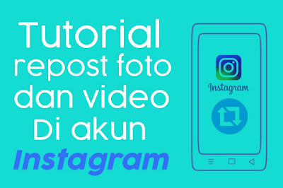 Tutorial repost foto dan video di akun instagram
