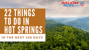 The 22 Things to do in Hot Springs in the next 100 days
