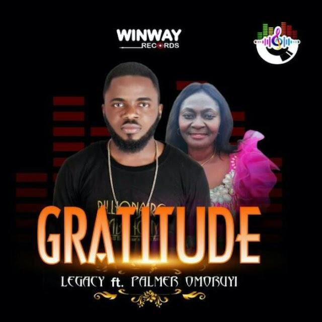[Music] Legacy Ft. Palmer Omoruyi – Gratitude
