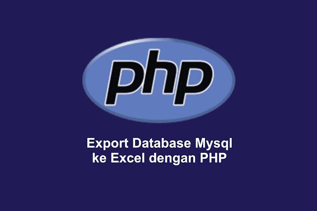 Export Database Mysql ke Excel dengan PHP
