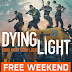 Dying Light Is Free To Play On Steam This Weekend