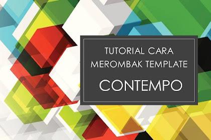 Cara merombak template blogger contempo 1