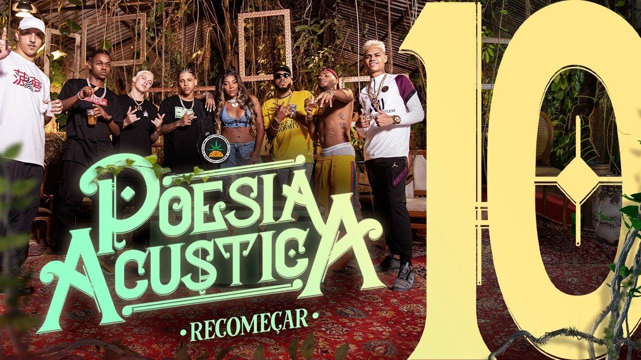 Poesia Acústica #10 - Recomeçar - Mc Cabelinho, Orochi, JayA Luuck, Pk, Black, Delacruz, Bk', Ludmilla