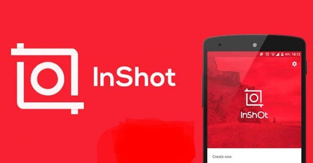 تنزيل تطبيق InShot لتصميم وتعديل الفيديوهات للأندرويد والأيفون