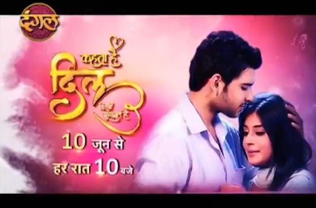 Kehta Hai Dil Kitni Mohabbat Hai, a new TV serial on Dangal