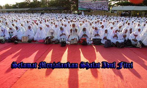 Tata Cara Pelaksanaan Shalat Idul Fitri Dan Niatnya Sesuai Sunnah Lengkap