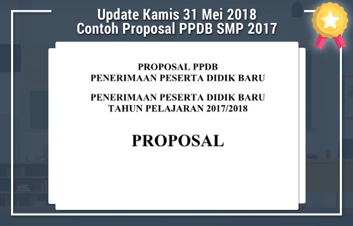 Update Kamis 31 Mei 2018 Contoh Proposal PPDB SMP 2017