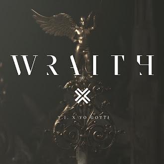 T.I -WRAITH FT YO GOTTI | DOWNLOAD AUDIO