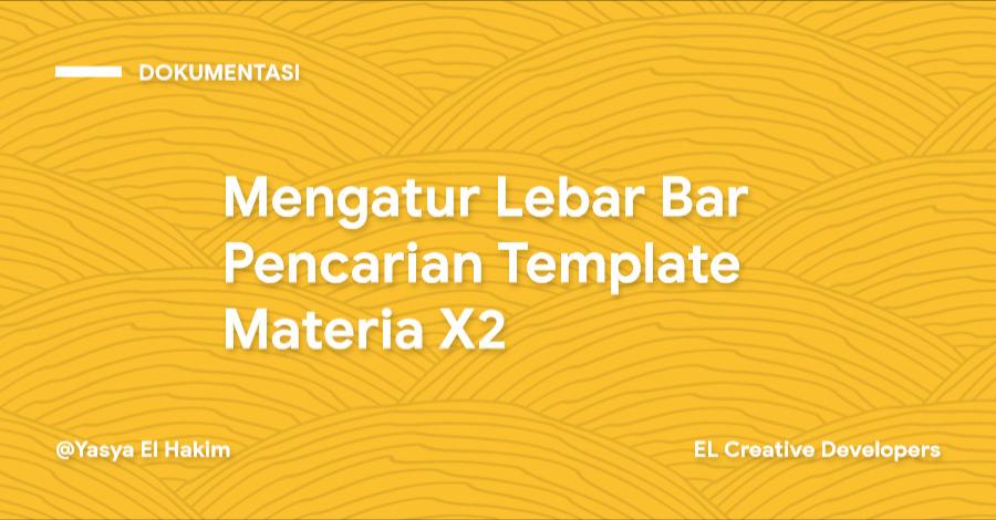 Cara Mengatur Lebar Bar Pencarian Template Materia X2