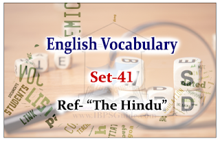 "English Vocabulary Set-41 (Synonyms-Antonyms-Usage) Reference – ""The Hindu"""