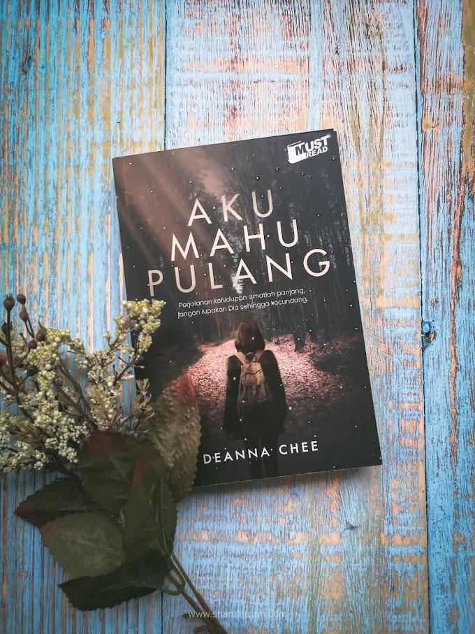 [Ulasan Buku] Aku Mahu Pulang Oleh Deanna Chee