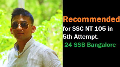 Recommended for CDSE SSC NT 105 in 5th Attempt from 24 SSB Bangalore