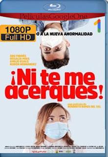 ¡Ni te me acerques! (2020) [1080p BRrip] [Latino-Inglés] [LaPipiotaHD]