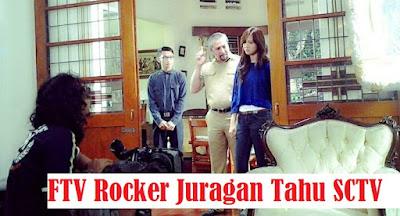 Daftar Nama Pemain FTV Rocker Juragan Tahu SCTV Lengkap