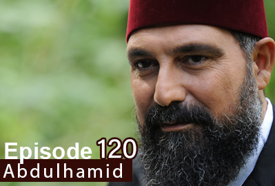 episode 120 from Payitaht Abdulhamid