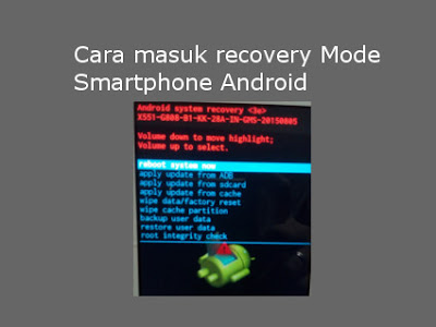Cara masuk recovery mode smartphone Android