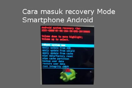 Cara masuk recovery mode android
