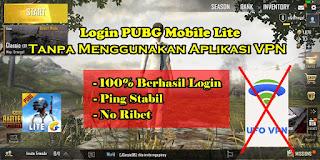 Cara Login Game PUBG Mobile Lite Tanpa Menggunakan Aplikasi VPN