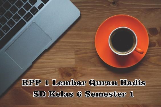 RPP 1 Lembar Quran Hadis SD Kelas 6 Semester 1