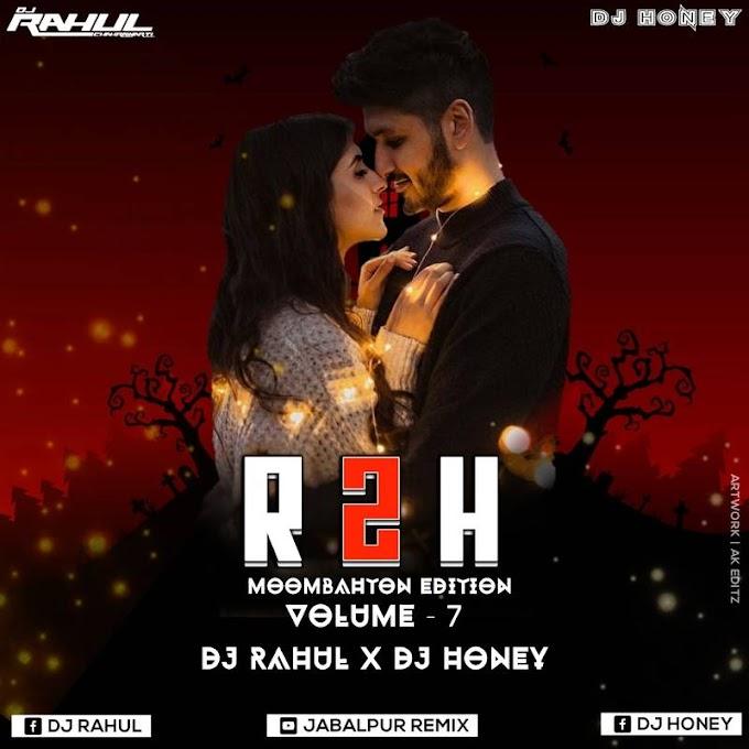R2H Vol 7 - DJ Rahul X DJ Honey