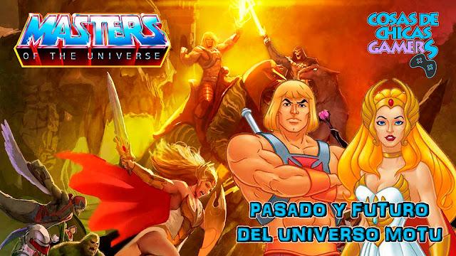 masters del universo pasado y futuro