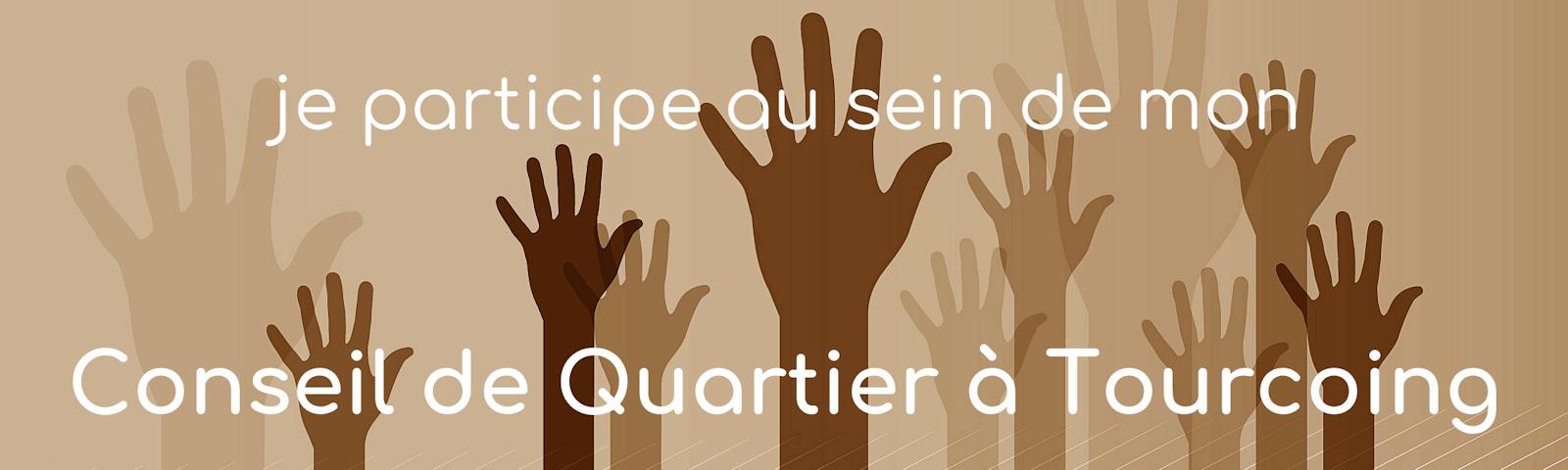 Comment participer à votre Conseil de Quartier à Tourcoing.