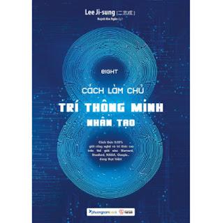 EIGHT 8 - Cách Làm Chủ Trí Thông Minh Nhân Tạo (Bìa Mềm) ebook PDF EPUB AWZ3 PRC MOBI