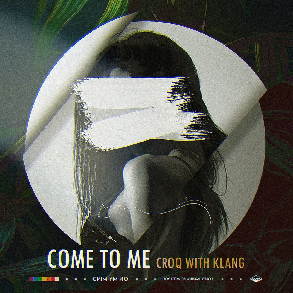 CROQ – Come To Me (With KLANG) – Single