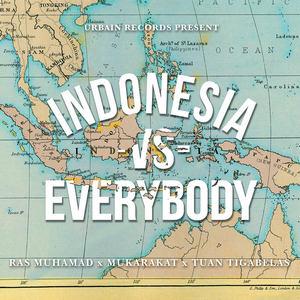 Ras Muhamad, Mukarakat & Tuan Tigabelas - Indonesia vs. Everybody