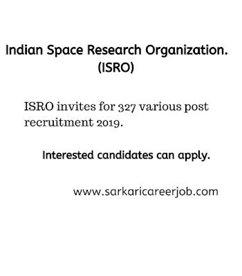 ISRO Invites For Various Post government job vacancies 2019.
