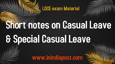 Important notes on Casual leave and Special Casual Leave    Exam Materal   