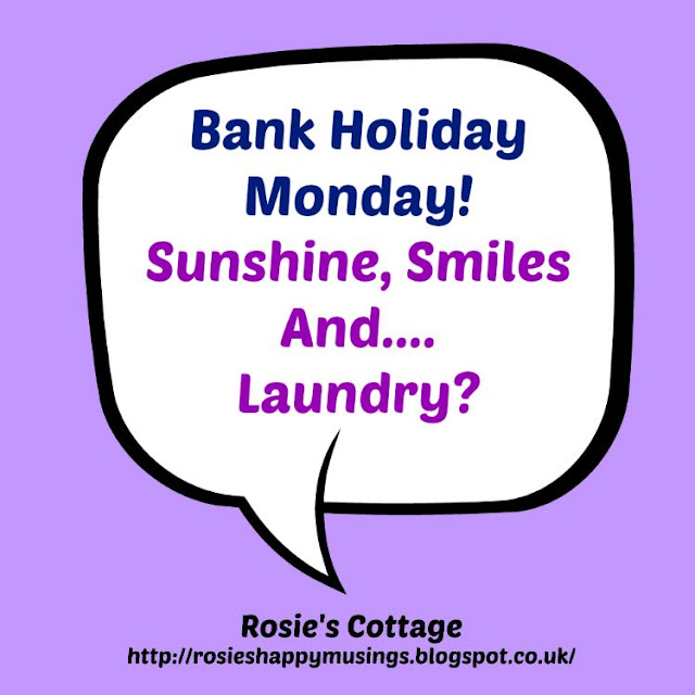 Bank Holiday Monday - Sunshine, Smiles & Laundry!