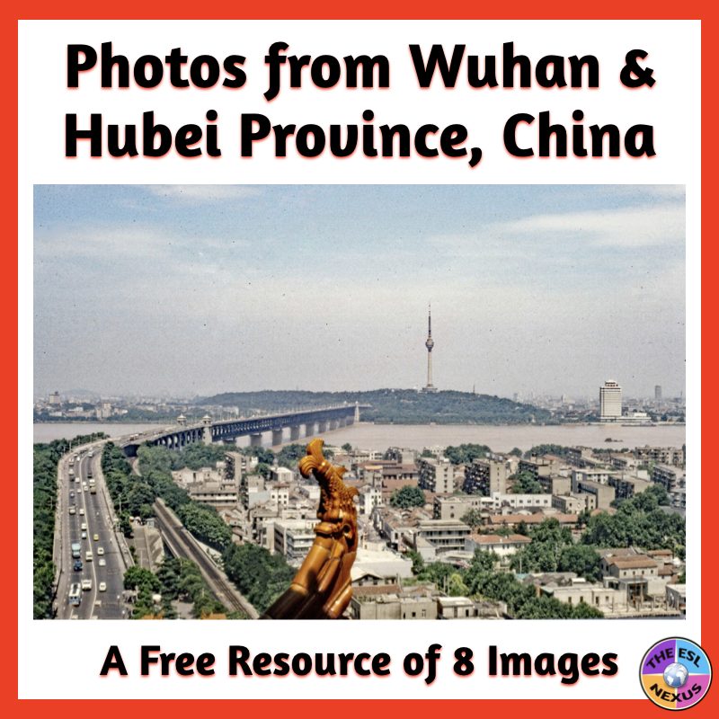 Download a free resource of photographs of Wuhan and Hubei Province in China & find links to resources by The ESL Nexus for a TpT Sale | The ESL Nexus