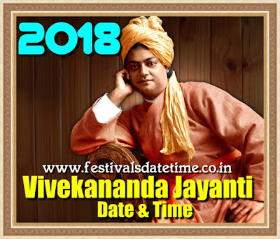 2018 Swami Vivekananda Jayanti Date & Time - स्वामी विवेकानन्द जयन्ती 2018 तारीख और समय - স্বামী বিবেকানন্দ জয়ান্তি তারিখ এবং সময়