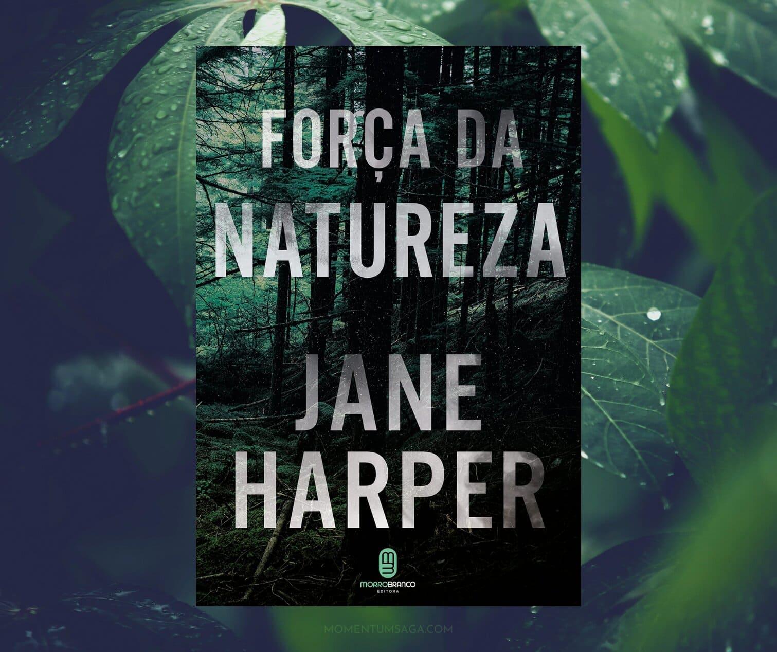 Resenha: Força da Natureza, de Jane Harper