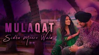Mulaqat Lyrics - Sidhuu Moose Wala