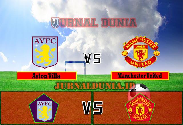 Prediksi Aston Villa vs Manchester United ,Minggu 09 May 2021 Pukul 20.05 WIB